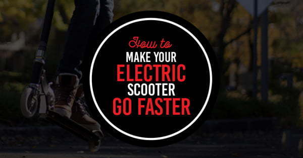 how to make electric scooter go faster