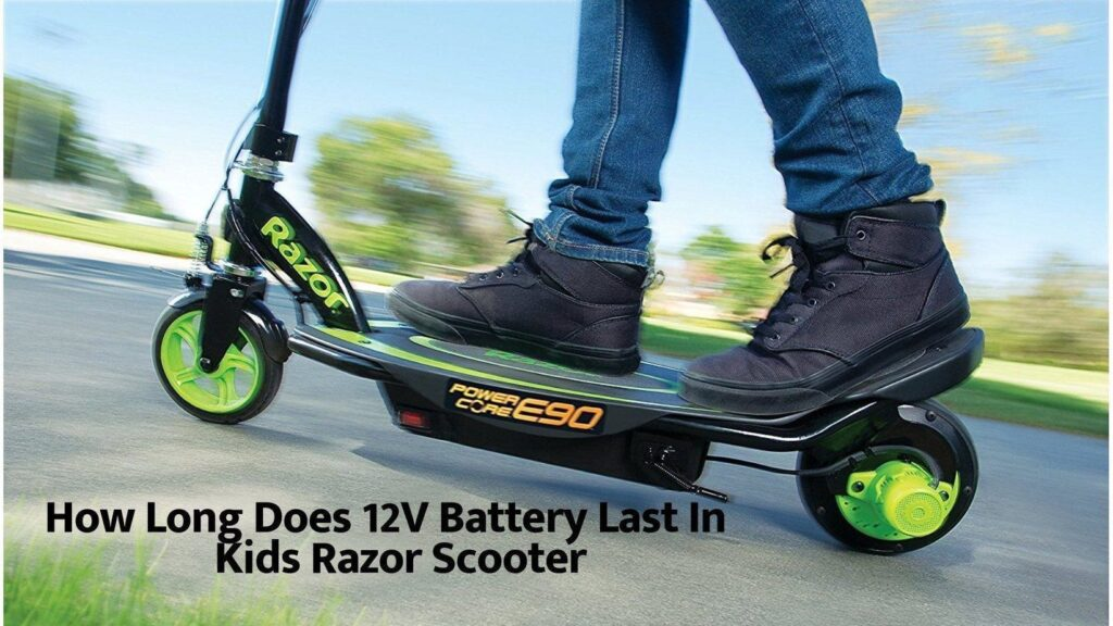 How Long Does 12V Battery Last In Kids Razor Scooter
