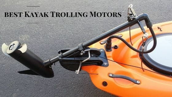 best Kayak Trolling Motors