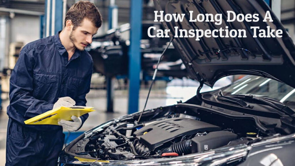 How Long Does A Car Inspection Take - Custom dimensions